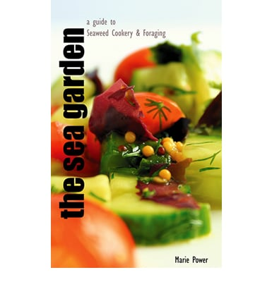 The Sea Garden - a guide to seaweed cookery and foraging